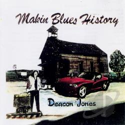 Deacon Jones - Makin Blues History CD Cover Art