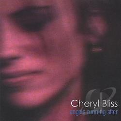 Bliss, Cheryl - Angels Running After CD Cover Art