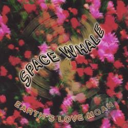 Space Whale - Eath's Love Moan CD Cover Art