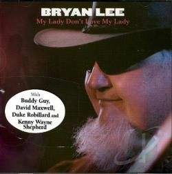Lee, Bryan - My Lady Don't Love My Lady CD Cover Art