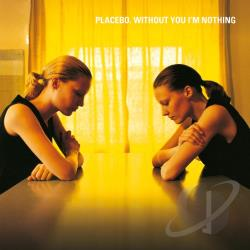 Placebo - Without You I'm Nothing CD Cover Art