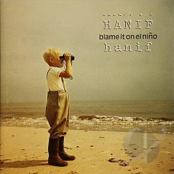 Hanif - Blame It On El Nino CD Cover Art