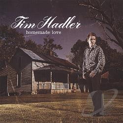 Hadler, Tim - Homemade Love CD Cover Art