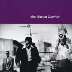 Bianco, Matt  - Gran Via CD Cover Art