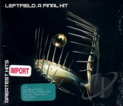 Leftfield - Final Hit: Greatest Hits CD Cover Art