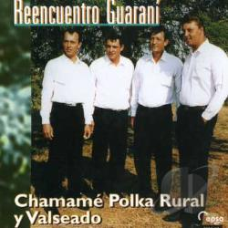 Reencuentro Guarani - Chamame Polka Rural Y Valseado CD Cover Art