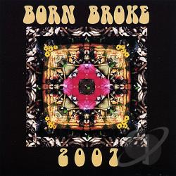 Born Broke - 2007 CD Cover Art