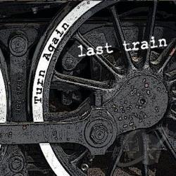Last Train - Turnagain CD Cover Art