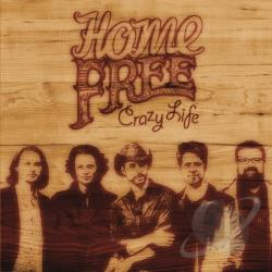 Home Free - Crazy Life CD Cover Art