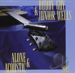 Guy, Buddy / Wells, Junior - Alone & Acoustic CD Cover Art
