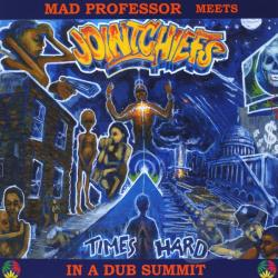Mad Professor meets Joint Chiefs - Times Hard CD Cover Art