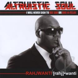 Rahjwantti - Altruistic Soul I Will Never Sign To Def Jam Or Ro CD Cover Art