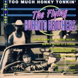 Flying Burrito Brothers - Too Much Honky Tonkin': 1979-1982 CD Cover Art