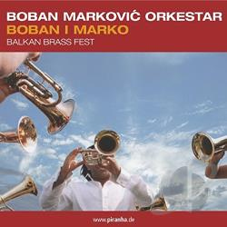 Boban Markovic Orkestar - Boban I Marko Balkan Brass Fest CD Cover Art