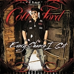 Ford, Colt - Every Chance I Get CD Cover Art