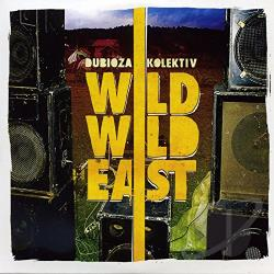 Dubioza Kolektiv - Wild Wild East CD Cover Art