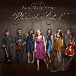 Annie Moses Band - Pilgrims & Prodigals CD Cover Art