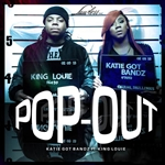 Katie Got Bandz - Pop Out (Feat. King Louie) - Single DB Cover Art