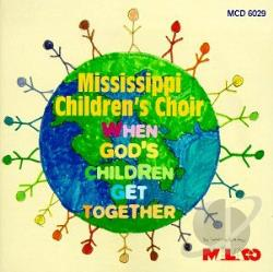 Mississippi Children's Choir - When God's Children Get Together CD Cover Art