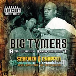Big Tymers - Big Money Heavyweights: Screwed & Chopped CD Cover Art