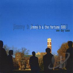 Jimmy B & the Fortune 500 - One Day Soon CD Cover Art