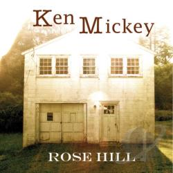 Mickey, Ken - Rose Hill CD Cover Art