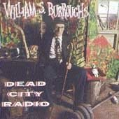 Burroughs, William S. - Dead City Radio CD Cover Art