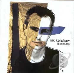 Kershaw, Nik - 15 Minutes CD Cover Art