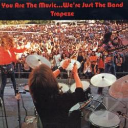 Trapeze - You Are The Music We're Just The Band CD Cover Art