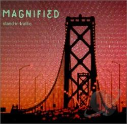 Magnified - Stand in Traffic CD Cover Art