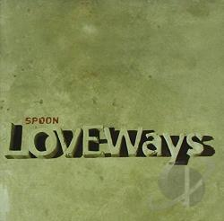 Spoon - Love Ways CD Cover Art