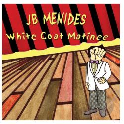 JB Menides - White Coat Matinee CD Cover Art