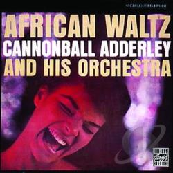 Adderley, Cannonball / Cannonball Adderley & His Orchestra - African Waltz CD Cover Art