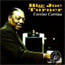 Turner, Big Joe - Corrine Corrina CD Cover Art