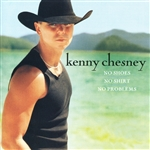 Chesney, Kenny - No Shoes, No Shirt, No Problems CD Cover Art