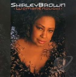 Brown, Shirley - Woman Enough CD Cover Art