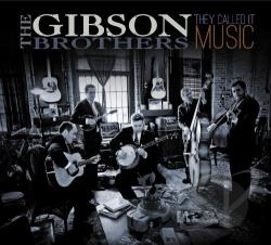 Gibson Brothers - They Called It Music CD Cover Art