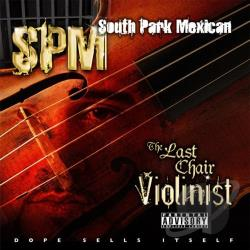South Park Mexican - Last Chair Violinist CD Cover Art