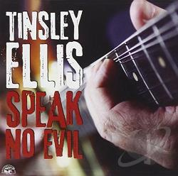 Ellis, Tinsley - Speak No Evil CD Cover Art