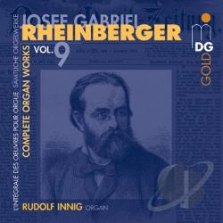 Innig / Rheinberger - Rheinberger: Complete Organ Works, Vol. 9 CD Cover Art