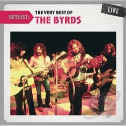 Byrds - Setlist: The Very Best of the Byrds Live CD Cover Art