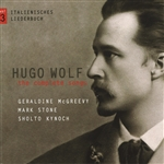 McGreevy:sop / Stone, Mark:bar - Hugo Wolf: The Complete Songs, Vol. 3 CD Cover Art