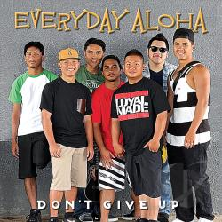 Everyday Aloha - Don't Give Up CD Cover Art