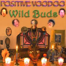 Wild Buds - Positive Vodoo CD Cover Art