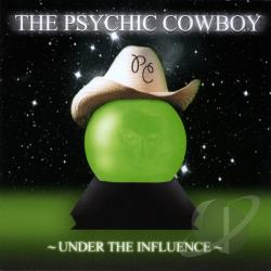 Psychic Cowboy - Under the Influence CD Cover Art