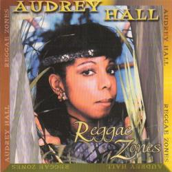 Hall, Audrey - Reggae Zones CD Cover Art