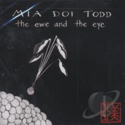 Todd, Mia Doi - Ewe and the Eye CD Cover Art