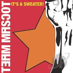 Team Mascot - It's a Sweater! CD Cover Art