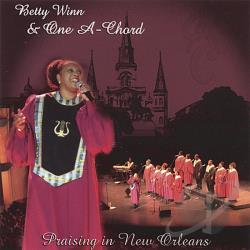 Winn, Betty & One A-Chord - Praising In New Orleans CD Cover Art