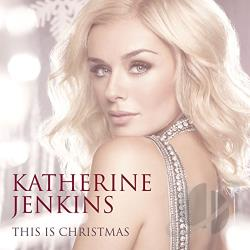 Jenkins, Katherine - This Is Christmas CD Cover Art